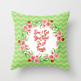 Steel Magnolias Don't Get Your Tinsel in a Tangle Throw Pillow
