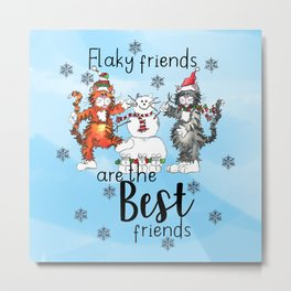 Flaky Friends are the Best Friends Metal Print