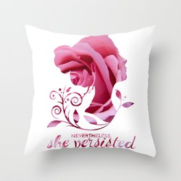 Nevertheless, She Persisted #shepersisted Throw Pillow
