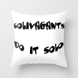 Solivagants Do It Solo Throw Pillow
