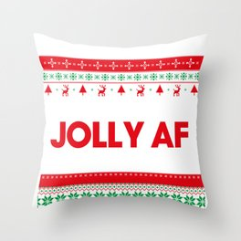 Jolly AF, Jolly As Fuck Sarcastic Christmas Throw Pillow