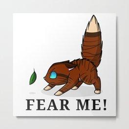 Fear Me Cat Metal Print