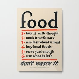 Food, Don't Waste It - WWI Poster, 1917 Metal Print