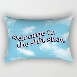 Welcome to the Shit Show Rectangular Pillow