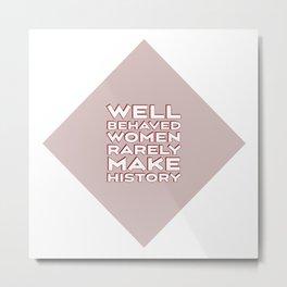 Well behaved women rarely make history [red diamond design] Metal Print