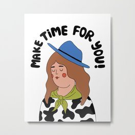 Make Time For You Metal Print