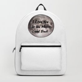I love you to the moon and back. To The Moon and Back. Backpack