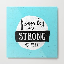 Females Are Strong As Hell Blue Metal Print