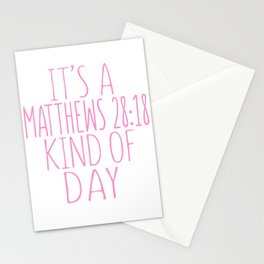 It's A Mathews 28:18 Kind Of Day Stationery Cards