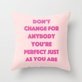 Perfect As You Are Throw Pillow