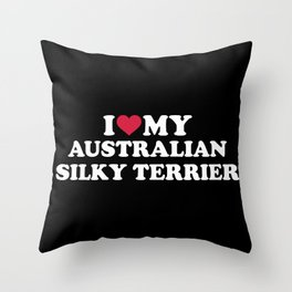 I love my Australian Silky Terrier Throw Pillow