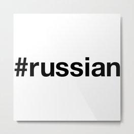RUSSIAN Hashtag Metal Print