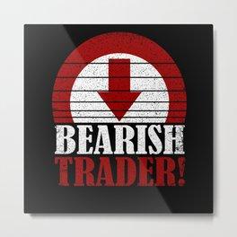Bearish Trader Artwork Metal Print
