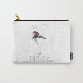 Whoop There It Is (Whooping Crane) Carry-All Pouch