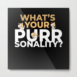 Whats Your Purrsonality Cat Kitten Purring Metal Print