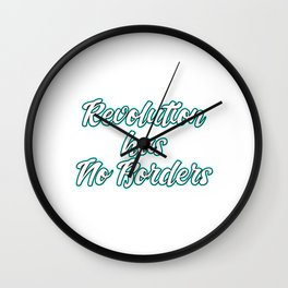 This is the awesome revolutionary Shirt Those who make peaceful revolution Revolution has no borders Wall Clock