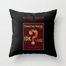 Metal's Perpetual Hiatus Tour — Music Snob Tip #422.1 Throw Pillow