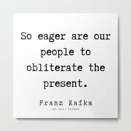 71     Franz Kafka Quotes   190910 Metal Print
