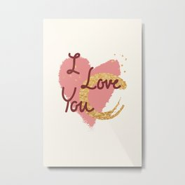 I love you - Valentines Day Metal Print