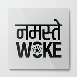 Namastay Woke Metal Print