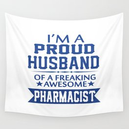 I'M A PROUD PHARMACIST'S HUSBAND Wall Tapestry