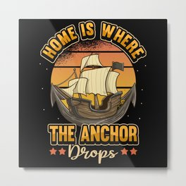 Captain Anchor Sea Lake Ocean Saying Gift Metal Print