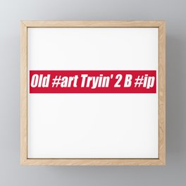 Old Fart Framed Mini Art Print