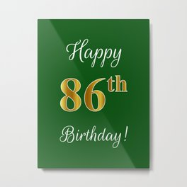 """Elegant """"Happy 86th Birthday!"""" With Faux/Imitation Gold-Inspired Color Pattern Number (on Green) Metal Print"""
