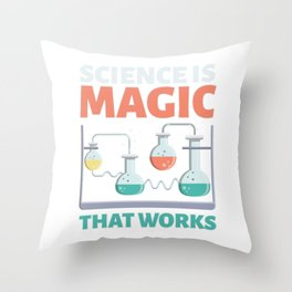 Science Is Magic Science Nerd Throw Pillow