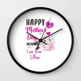 Happy 1st mothers day mommy love from Lillian Wall Clock