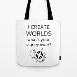 I Create Worlds Tote Bag