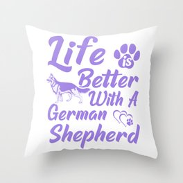 Life Is Better With A German Shepherd pu Throw Pillow