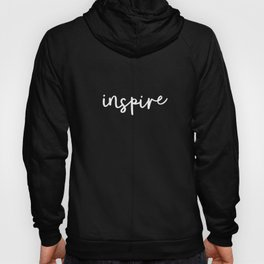 Inspire black and white monochrome typography poster design home room wall bedroom decor canvas Hoody