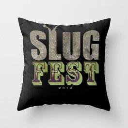 Slug Fest - slacker tee Throw Pillow