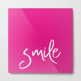 Smile- Funny Typography on simple pink background texture Metal Print