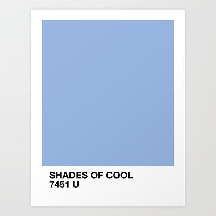 shades of cool Kunstdrucke