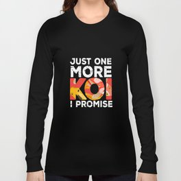 I must go to My Pont Koi Long Sleeve T-shirt