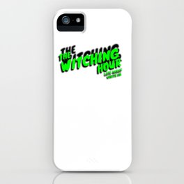 The Witching Hour iPhone Case