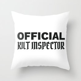 Scottish Pride Official Kilt Inspector Funny Scottish Gift Throw Pillow