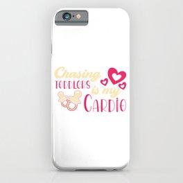 Chasing Toddlers Is My Cardio Babysitter Babysit Children Kid Child Nanny Babysitting T-shirt Design iPhone Case