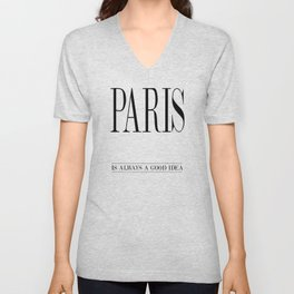 PARIS is always a good idea – Quote Unisex V-Neck