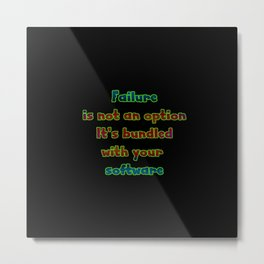 "Funny ""Failure Is Not An Option"" Joke Metal Print"