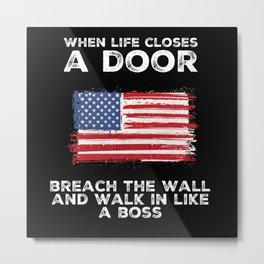 When A Life Closes A Door, Breach The Wall Metal Print