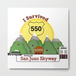 I Survived Hwy 550 Durango, Silverton & Ouray Colorado Metal Print