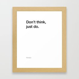 Horace quote about thinking and doing [White Edition] Framed Art Print
