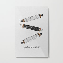 Just Roll With It, Kitchen Prints Metal Print
