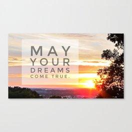 May Your Dreams Come True Canvas Print