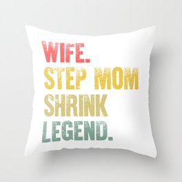 Best Mother Women Funny Gift T Shirt Wife Step Mom Shrink Legend Throw Pillow