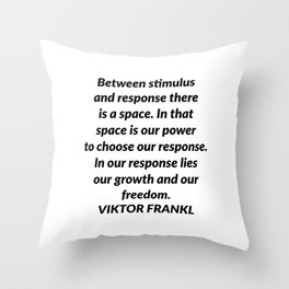 Between stimulus and response Throw Pillow