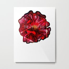 YOU ARE THE ONE Metal Print